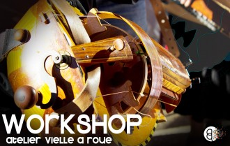 WORKSHOP / VIELLE A ROUE @ Workshop / Vielle à Roue | Lyon | Rhône-Alpes | France
