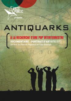 2012-jaquette-ANTIQUARKS-DVD52min-A la recherche d'une Pop Interterrestre
